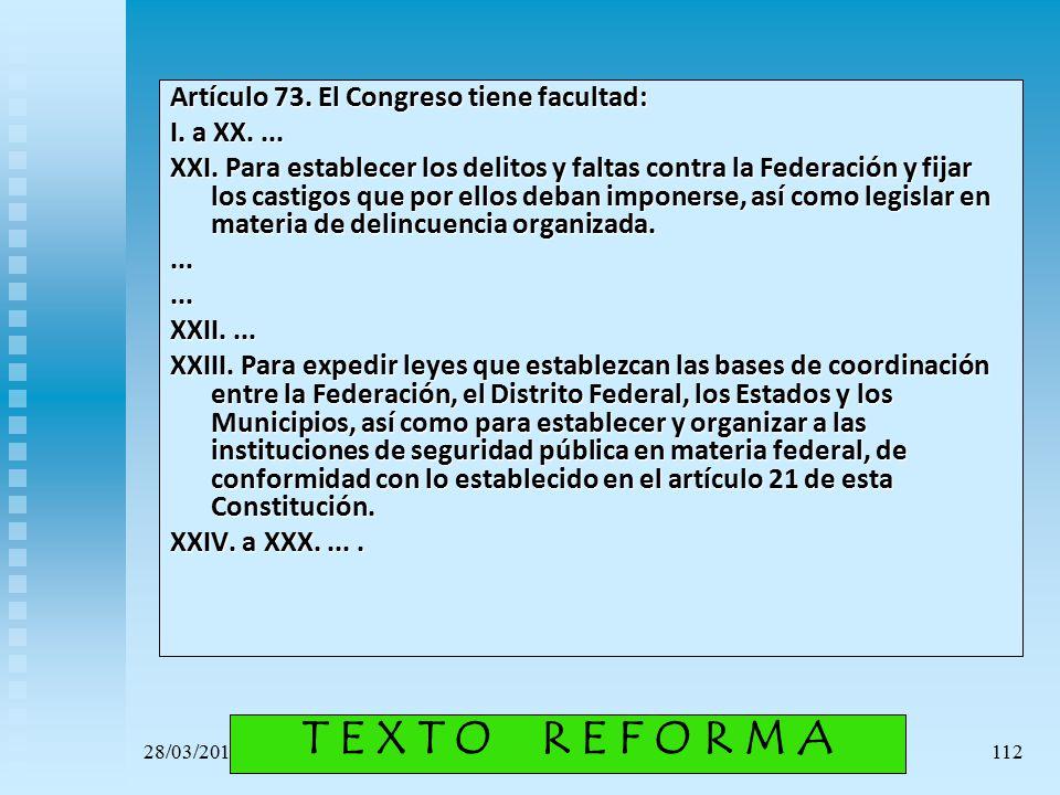 T E X T O R E F O R M A Artículo 73. El Congreso tiene facultad: