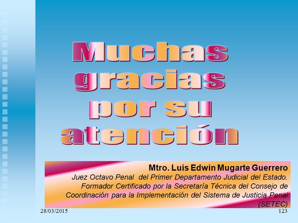 Muchas gracias por su atención Mtro. Luis Edwin Mugarte Guerrero