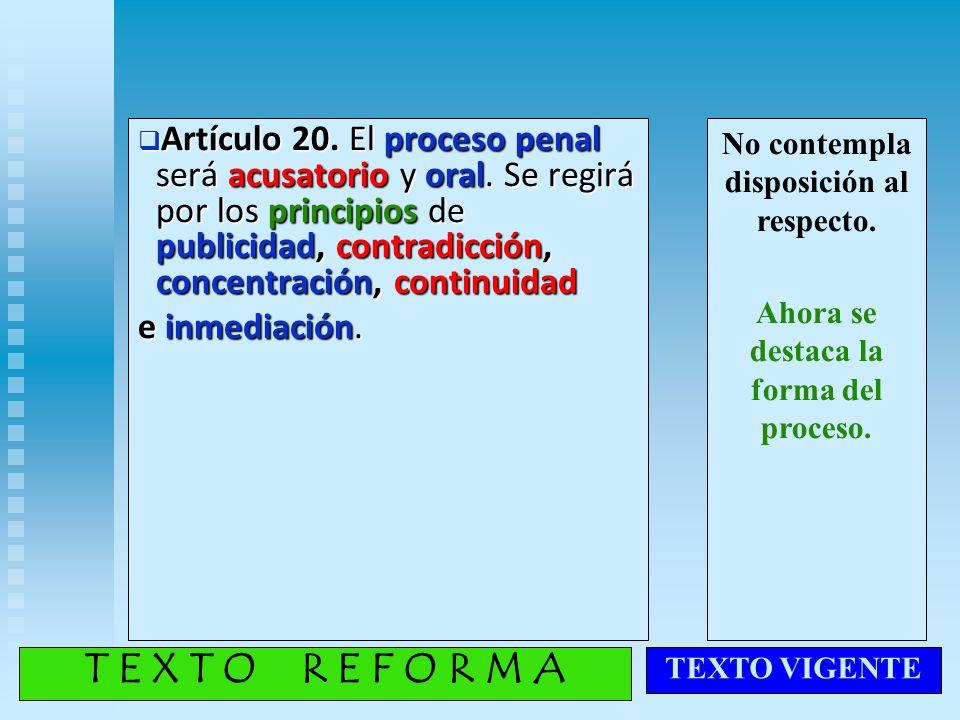 Artículo 20. El proceso penal será acusatorio y oral