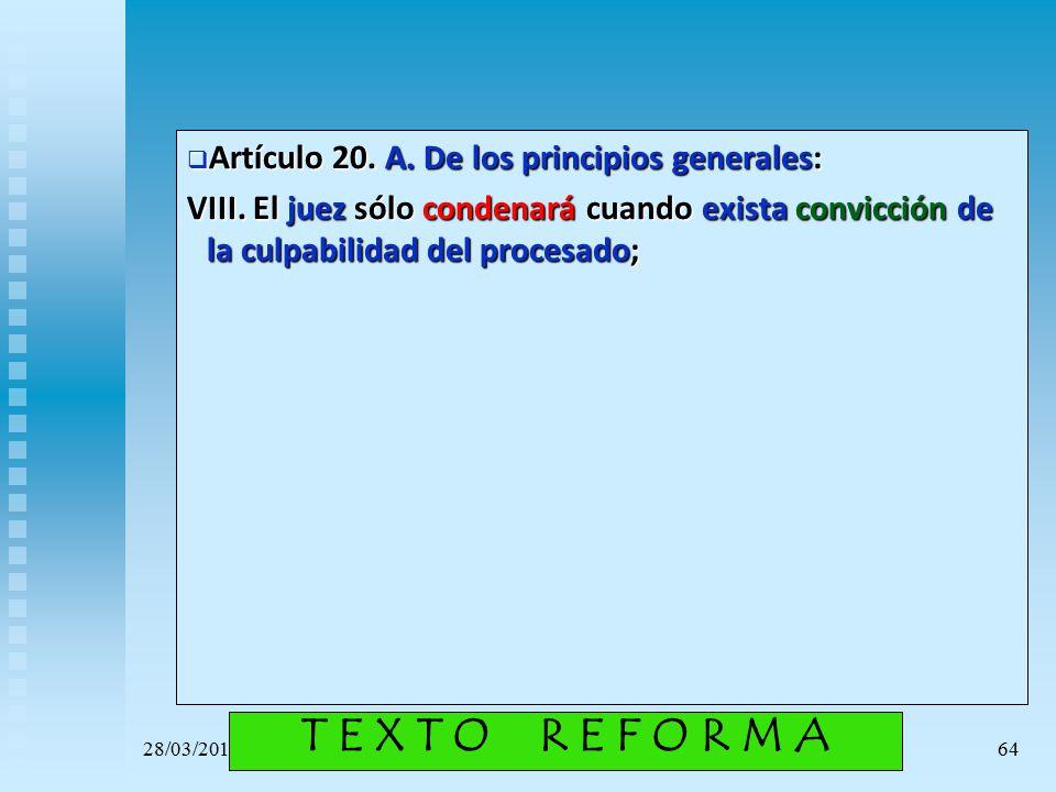 T E X T O R E F O R M A Artículo 20. A. De los principios generales: