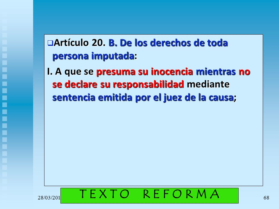 Artículo 20. B. De los derechos de toda persona imputada:
