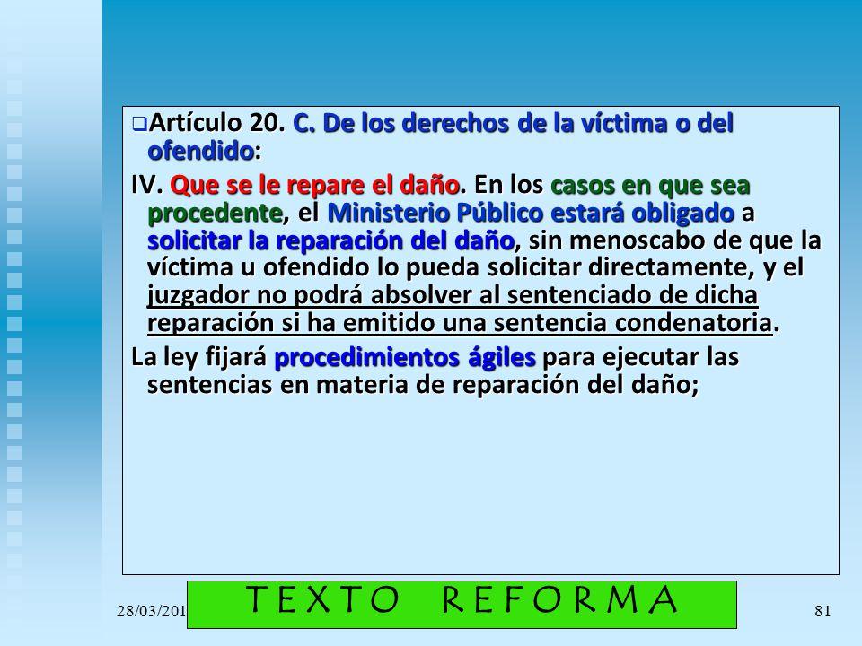 Artículo 20. C. De los derechos de la víctima o del ofendido:
