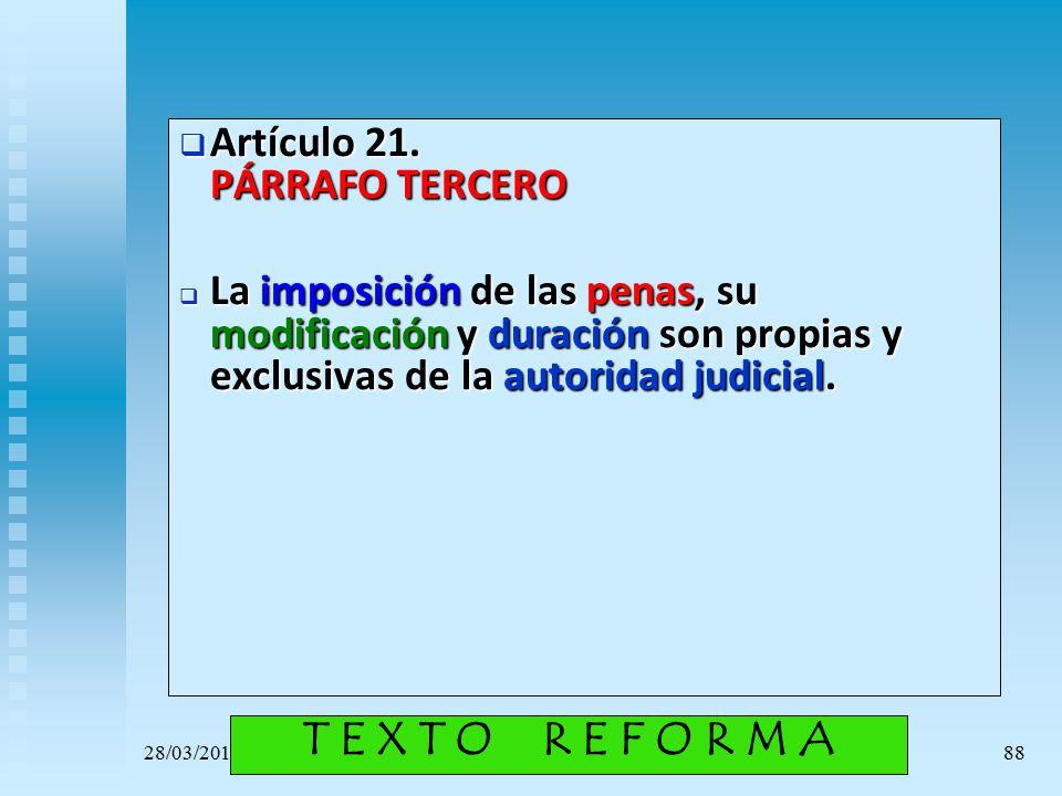T E X T O R E F O R M A Artículo 21. PÁRRAFO TERCERO