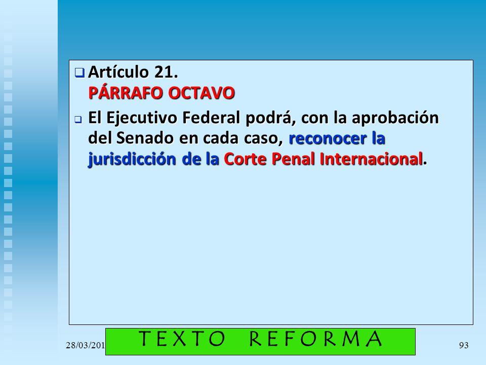 T E X T O R E F O R M A Artículo 21. PÁRRAFO OCTAVO