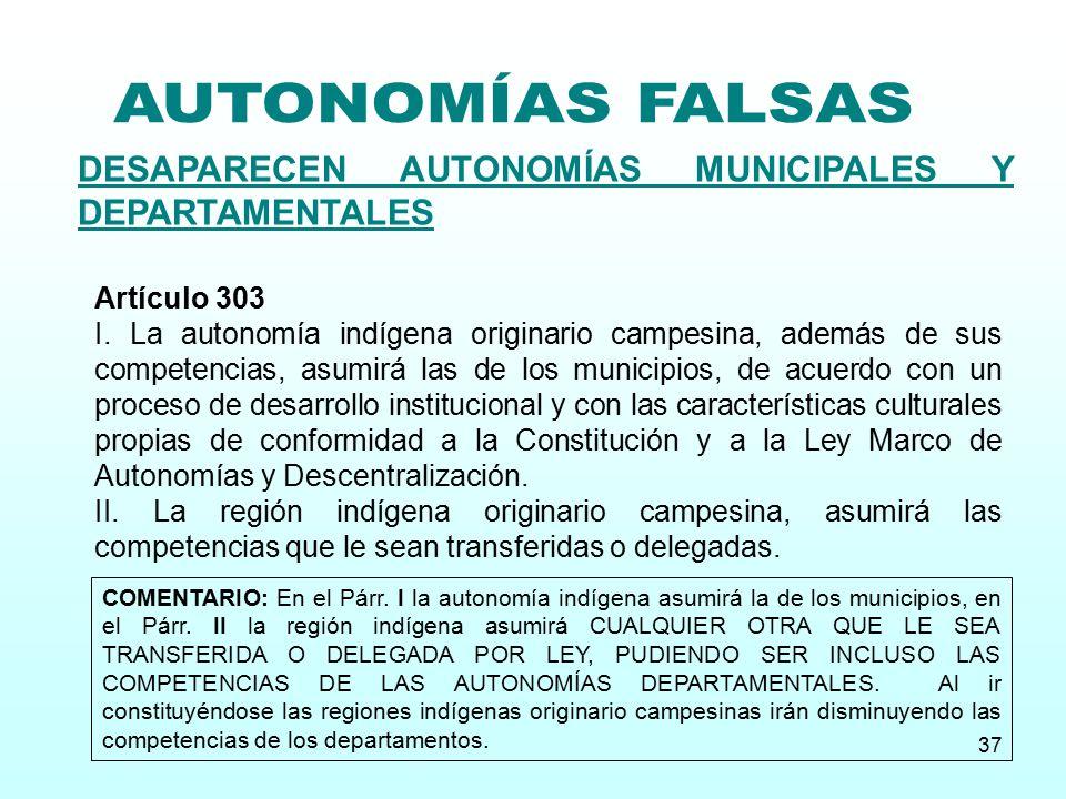AUTONOMÍAS FALSAS DESAPARECEN AUTONOMÍAS MUNICIPALES Y DEPARTAMENTALES