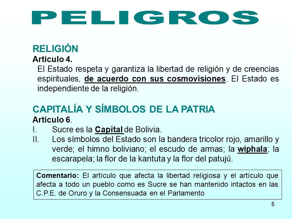 PELIGROS RELIGIÓN CAPITALÍA Y SÍMBOLOS DE LA PATRIA Artículo 4.