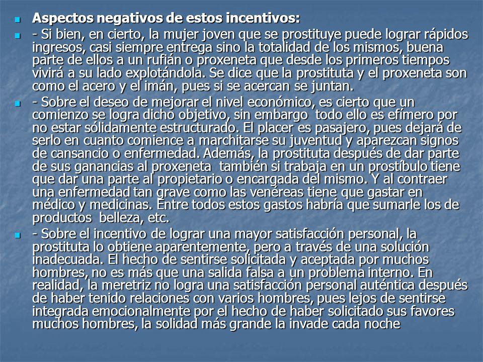 Aspectos negativos de estos incentivos: