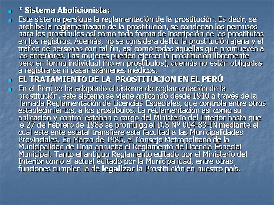 * Sistema Abolicionista: