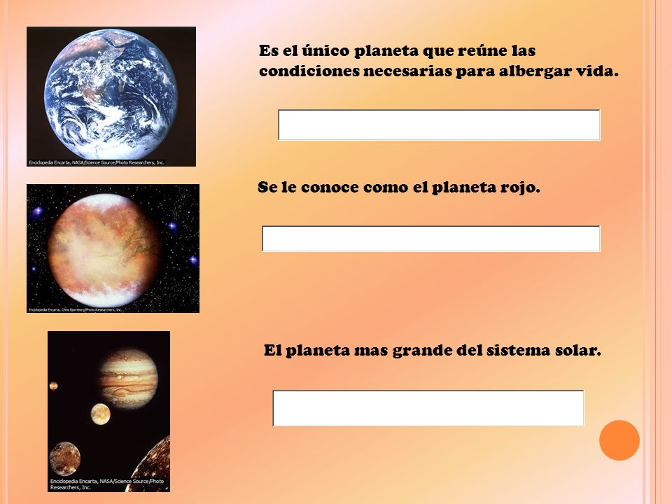 Es el único planeta que reúne las condiciones necesarias para albergar vida.
