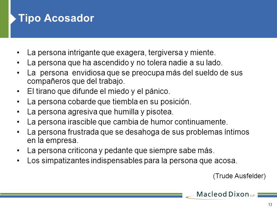 Tipo Acosador La persona intrigante que exagera, tergiversa y miente.