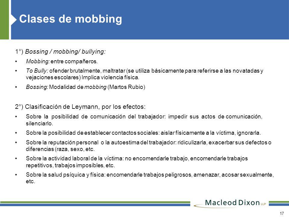 Clases de mobbing 1°) Bossing / mobbing/ bullying: