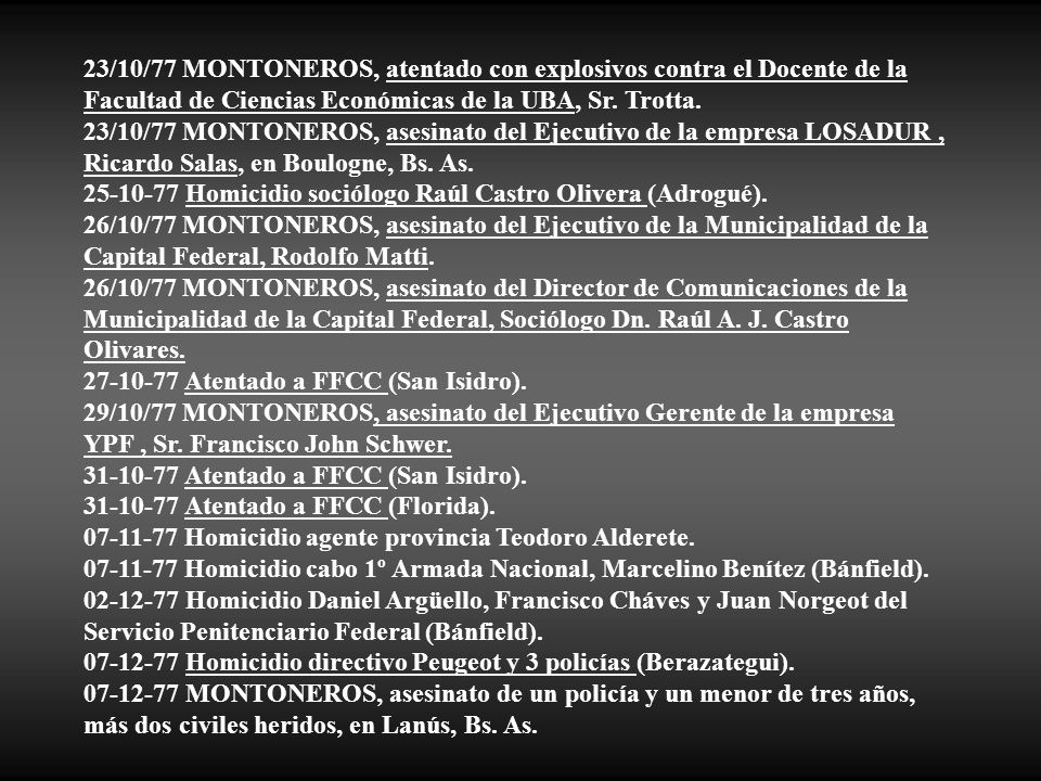 23/10/77 MONTONEROS, atentado con explosivos contra el Docente de la Facultad de Ciencias Económicas de la UBA, Sr. Trotta.