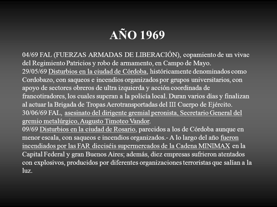 AÑO 1969 04/69 FAL (FUERZAS ARMADAS DE LIBERACIÓN), copamiento de un vivac del Regimiento Patricios y robo de armamento, en Campo de Mayo.