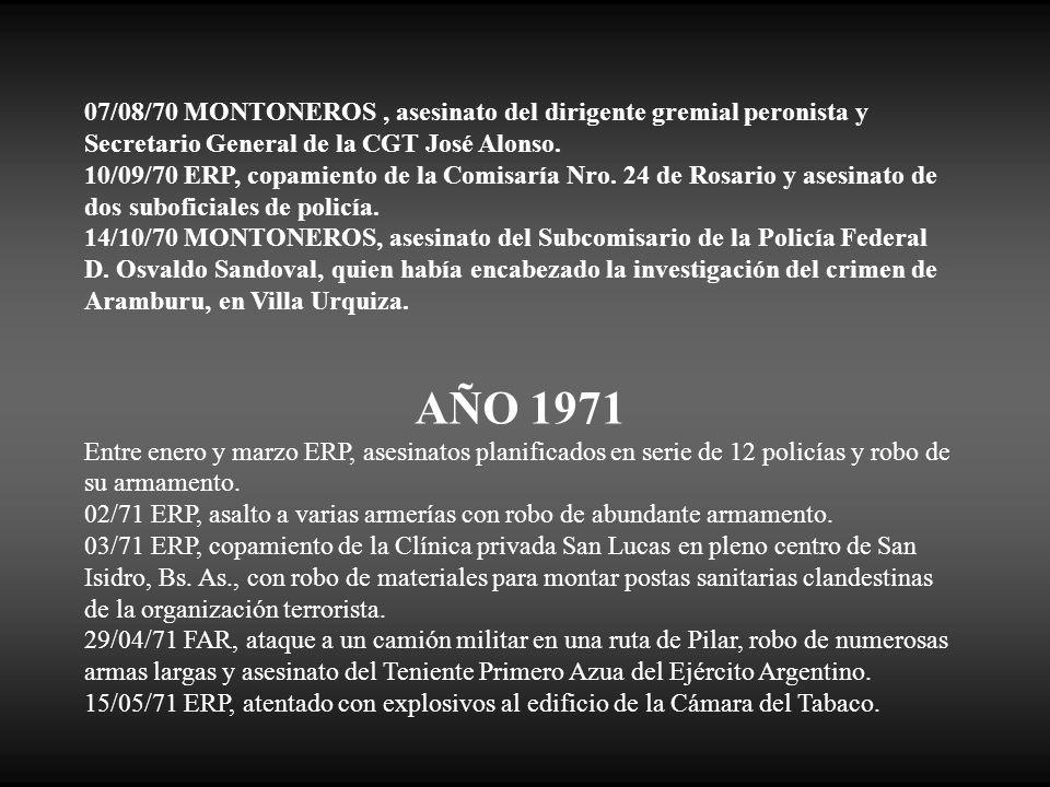 07/08/70 MONTONEROS , asesinato del dirigente gremial peronista y Secretario General de la CGT José Alonso.