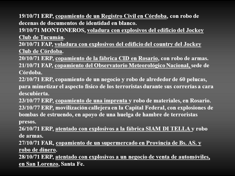 19/10/71 ERP, copamiento de un Registro Civil en Córdoba, con robo de decenas de documentos de identidad en blanco.