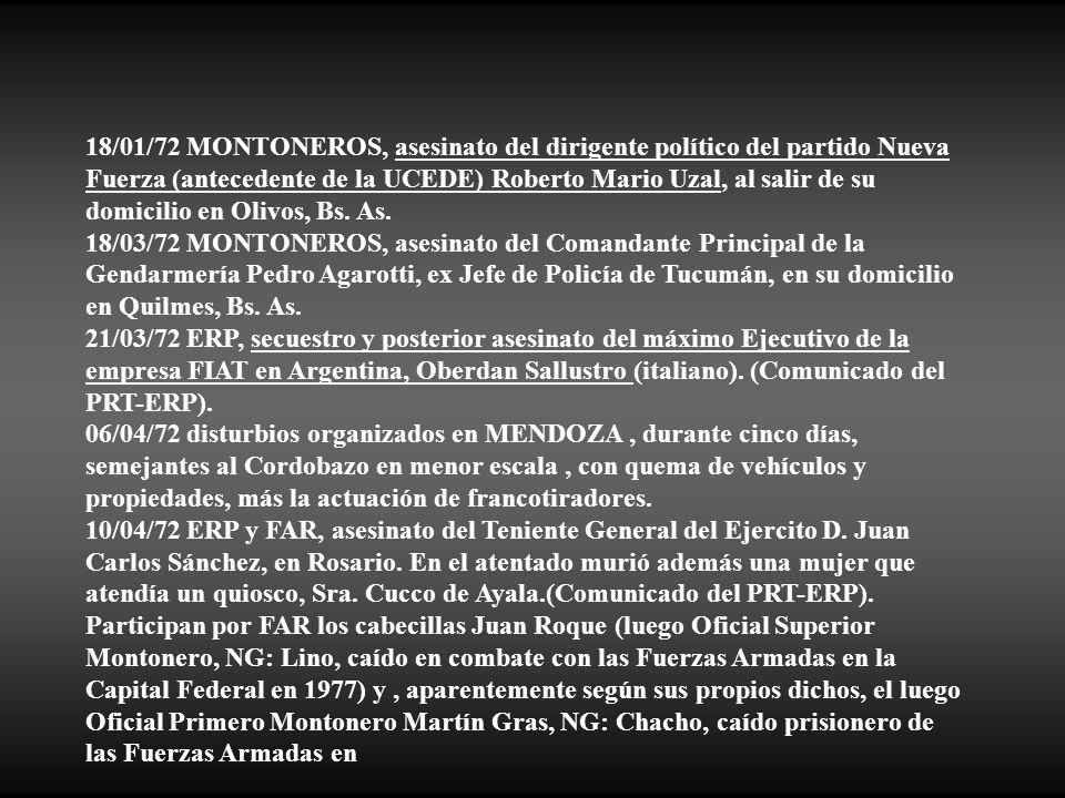 18/01/72 MONTONEROS, asesinato del dirigente político del partido Nueva Fuerza (antecedente de la UCEDE) Roberto Mario Uzal, al salir de su domicilio en Olivos, Bs. As.