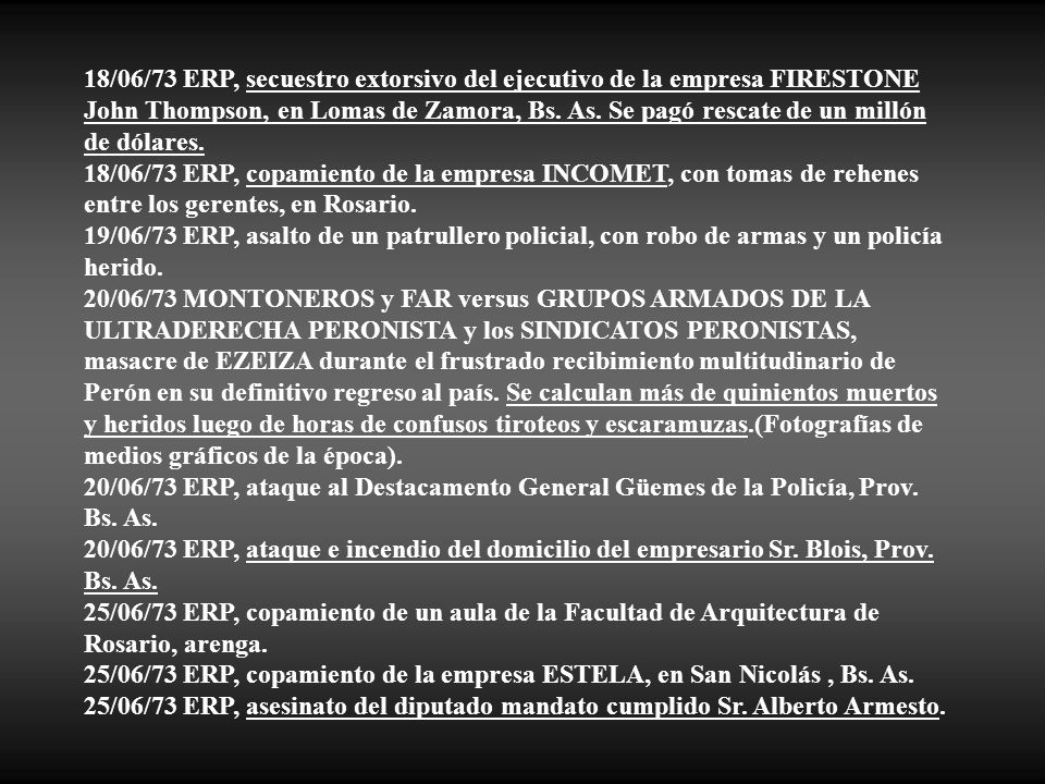 18/06/73 ERP, secuestro extorsivo del ejecutivo de la empresa FIRESTONE John Thompson, en Lomas de Zamora, Bs. As. Se pagó rescate de un millón de dólares.