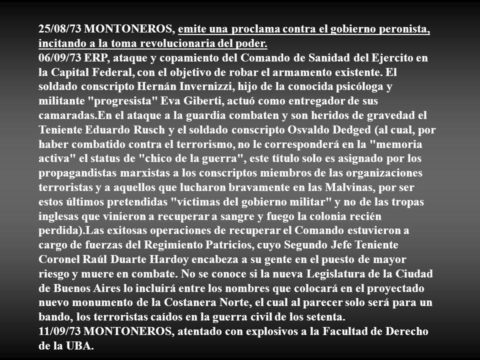 25/08/73 MONTONEROS, emite una proclama contra el gobierno peronista, incitando a la toma revolucionaria del poder.