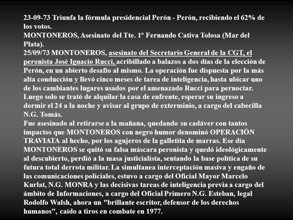 23-09-73 Triunfa la fórmula presidencial Perón - Perón, recibiendo el 62% de los votos.