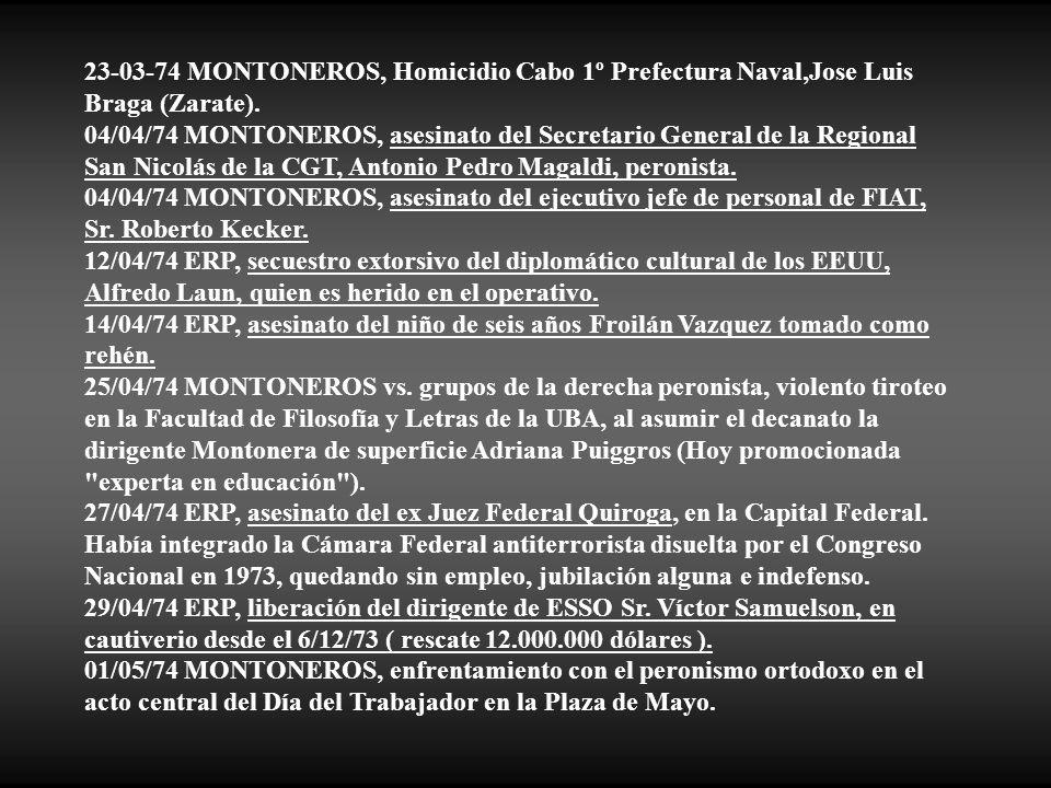 23-03-74 MONTONEROS, Homicidio Cabo 1º Prefectura Naval,Jose Luis Braga (Zarate).