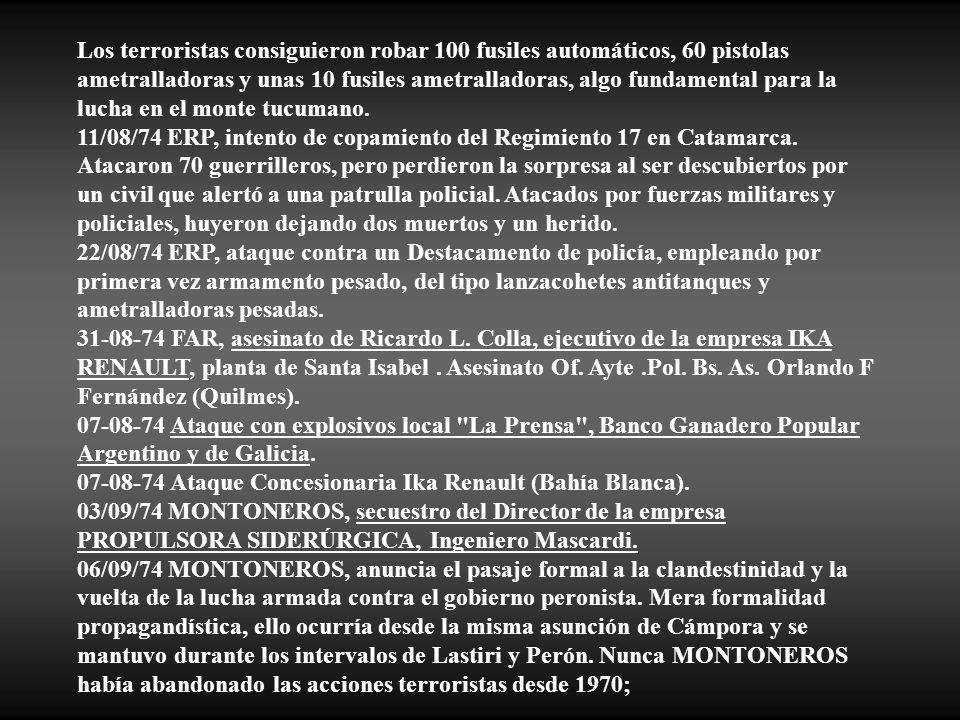 Los terroristas consiguieron robar 100 fusiles automáticos, 60 pistolas ametralladoras y unas 10 fusiles ametralladoras, algo fundamental para la lucha en el monte tucumano.