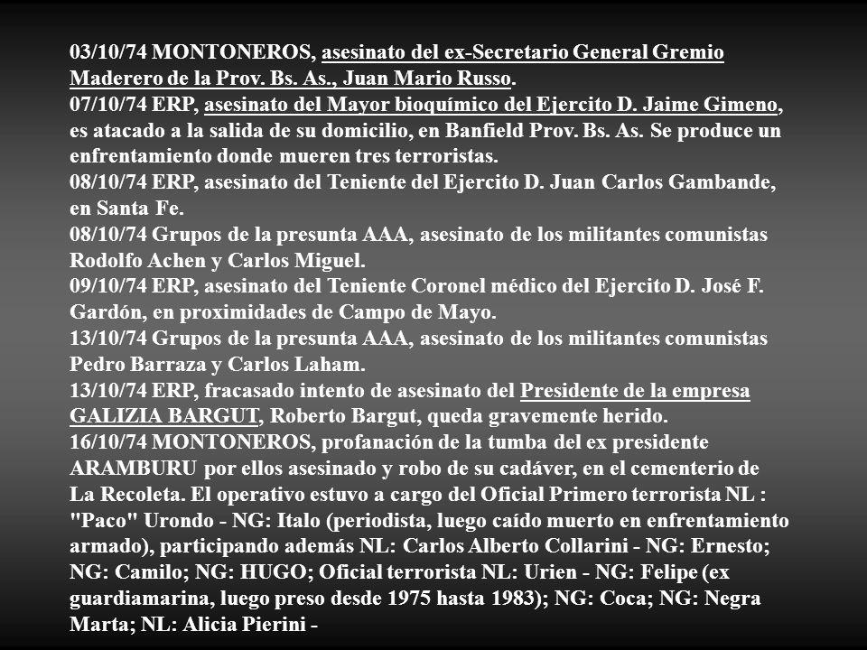 03/10/74 MONTONEROS, asesinato del ex-Secretario General Gremio Maderero de la Prov. Bs. As., Juan Mario Russo.