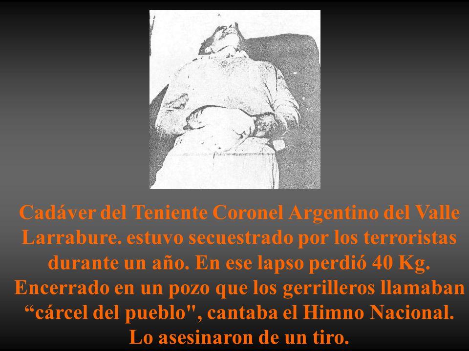 Cadáver del Teniente Coronel Argentino del Valle