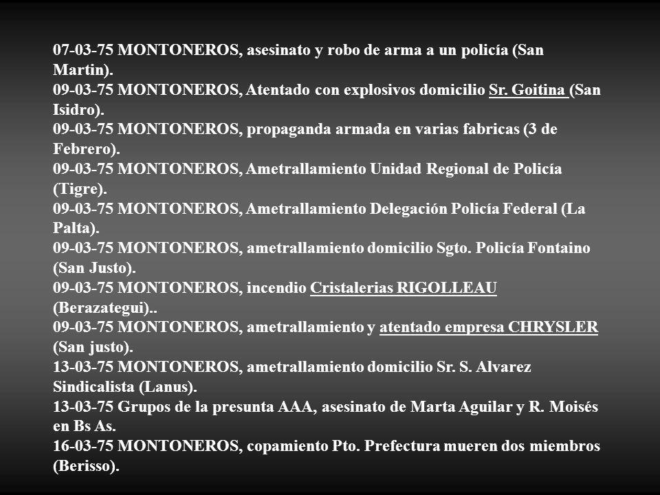 07-03-75 MONTONEROS, asesinato y robo de arma a un policía (San Martin).
