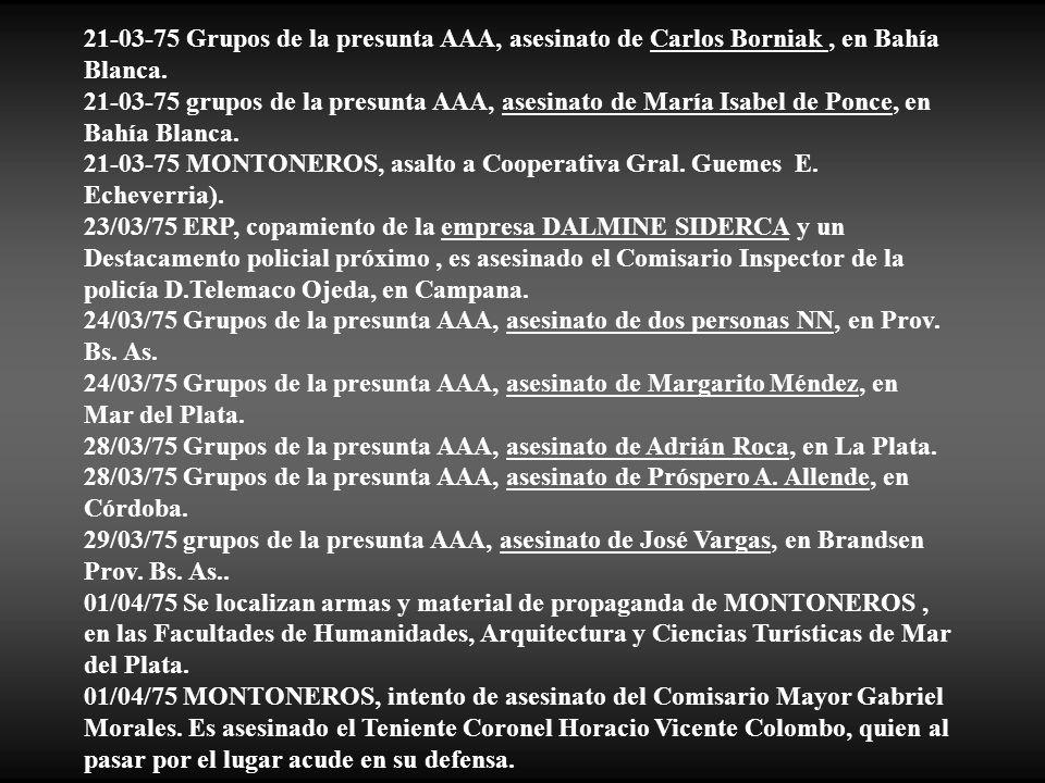 21-03-75 Grupos de la presunta AAA, asesinato de Carlos Borniak , en Bahía Blanca.