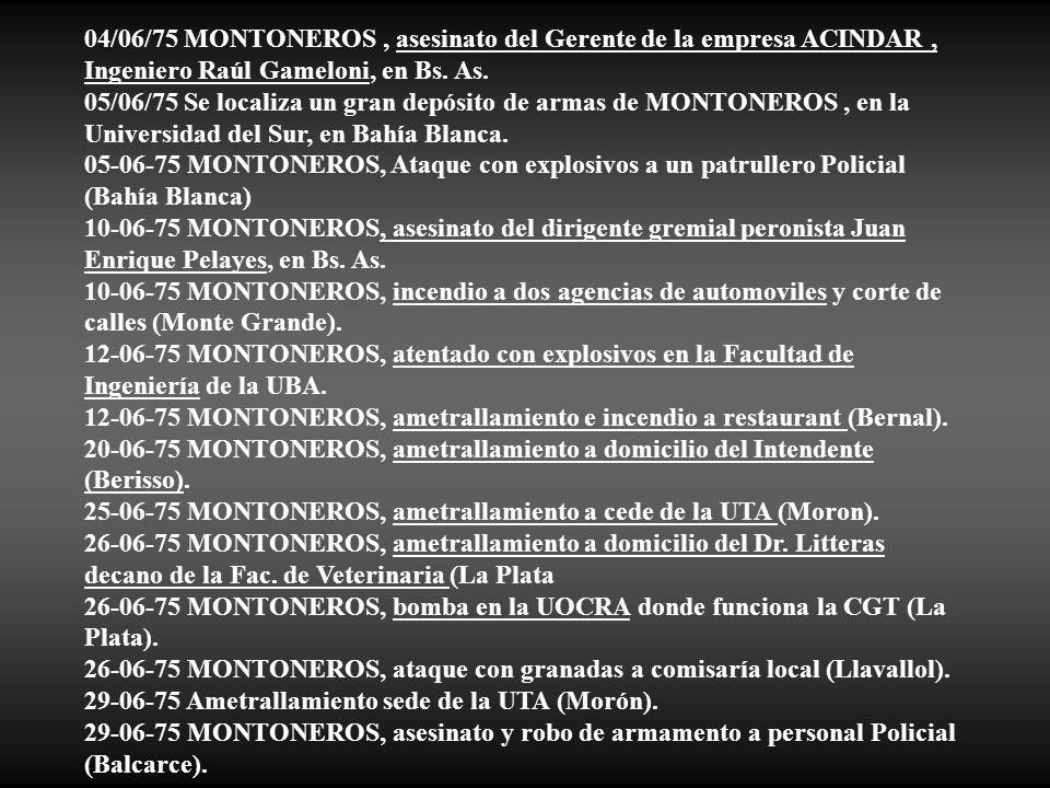 04/06/75 MONTONEROS , asesinato del Gerente de la empresa ACINDAR , Ingeniero Raúl Gameloni, en Bs. As.