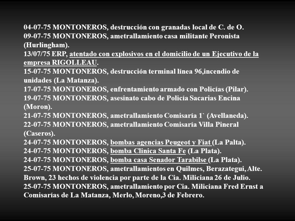 04-07-75 MONTONEROS, destrucción con granadas local de C. de O.