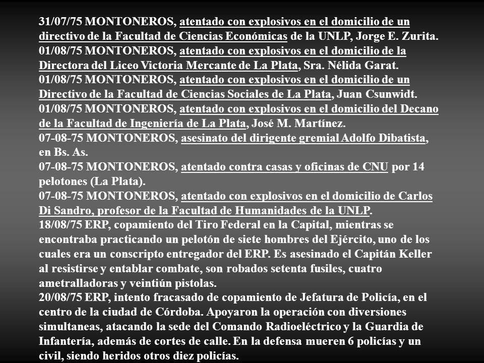31/07/75 MONTONEROS, atentado con explosivos en el domicilio de un directivo de la Facultad de Ciencias Económicas de la UNLP, Jorge E. Zurita.