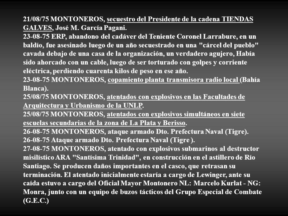 21/08/75 MONTONEROS, secuestro del Presidente de la cadena TIENDAS GALVES, José M. García Pagani.