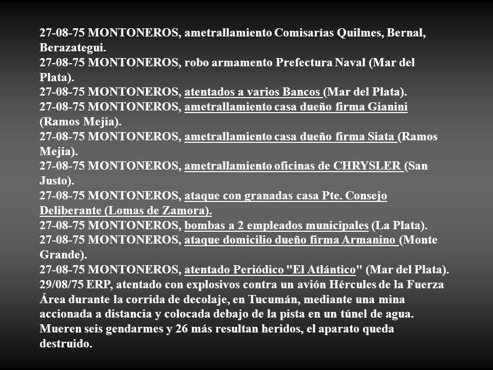 27-08-75 MONTONEROS, ametrallamiento Comisarías Quilmes, Bernal, Berazategui.