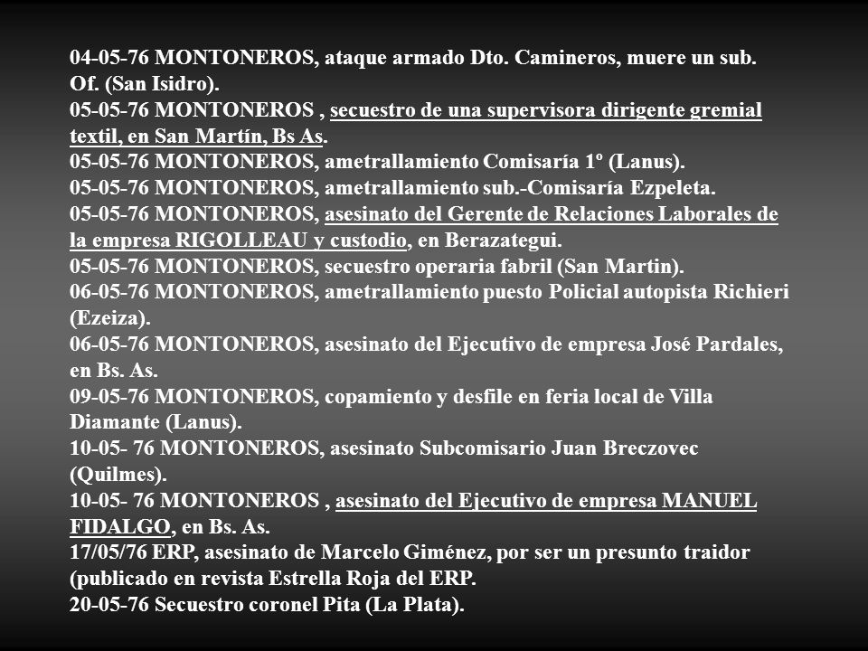 04-05-76 MONTONEROS, ataque armado Dto. Camineros, muere un sub. Of