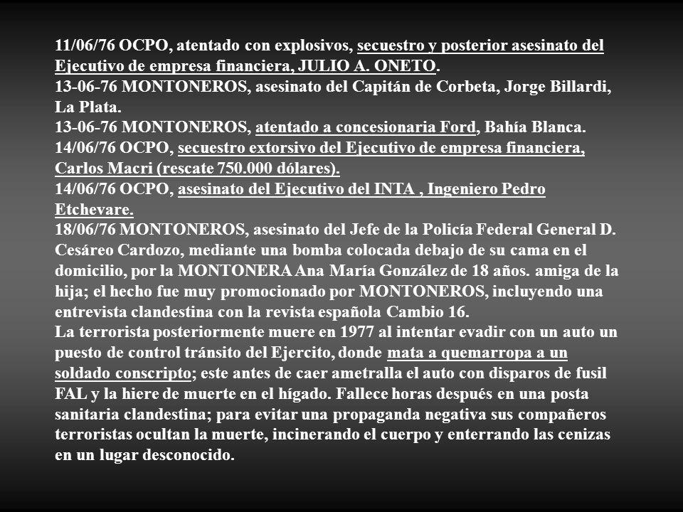11/06/76 OCPO, atentado con explosivos, secuestro y posterior asesinato del Ejecutivo de empresa financiera, JULIO A. ONETO.