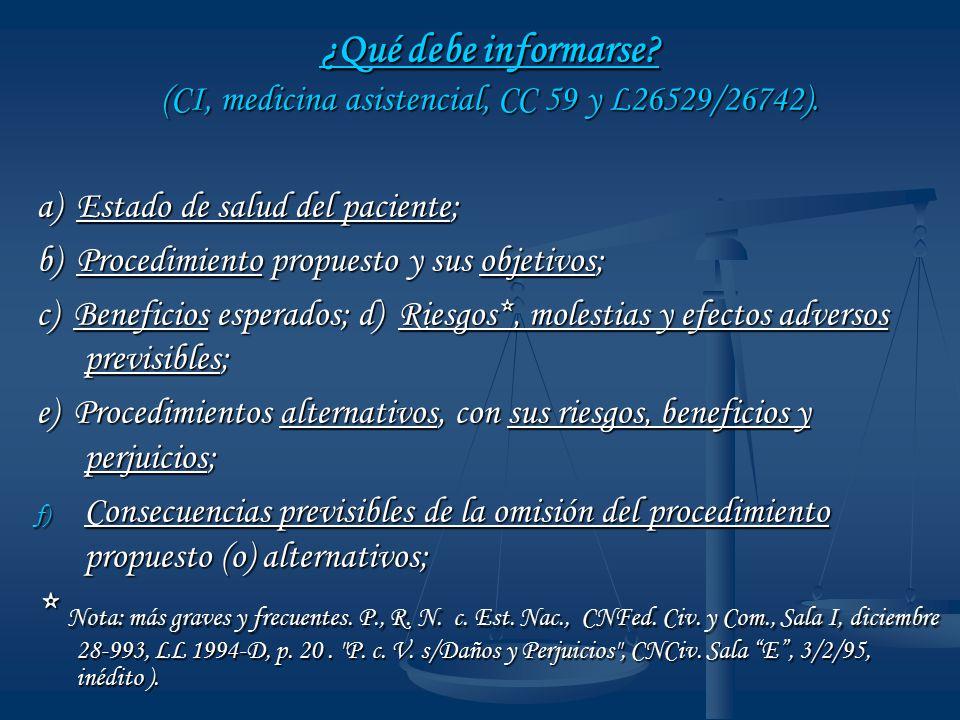 ¿Qué debe informarse (CI, medicina asistencial, CC 59 y L26529/26742).