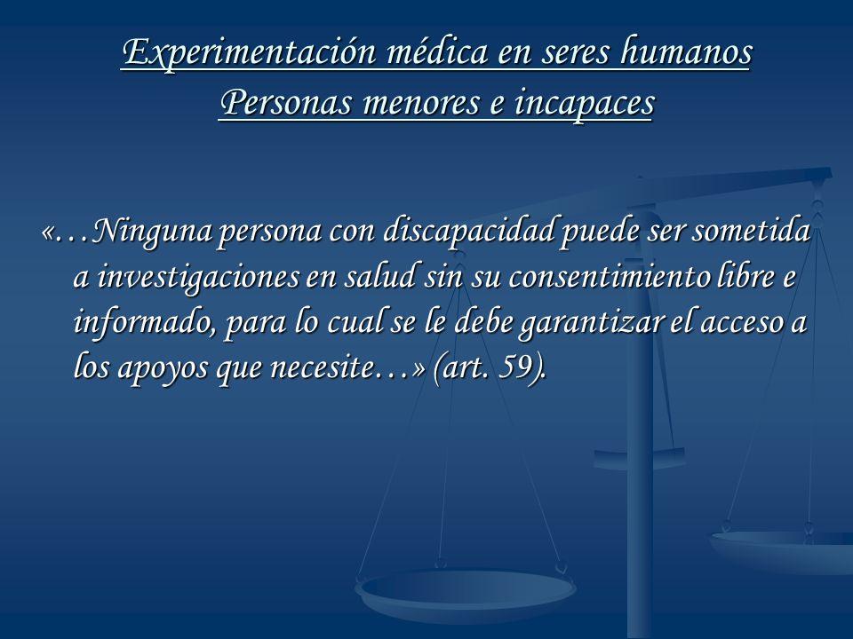 Experimentación médica en seres humanos Personas menores e incapaces
