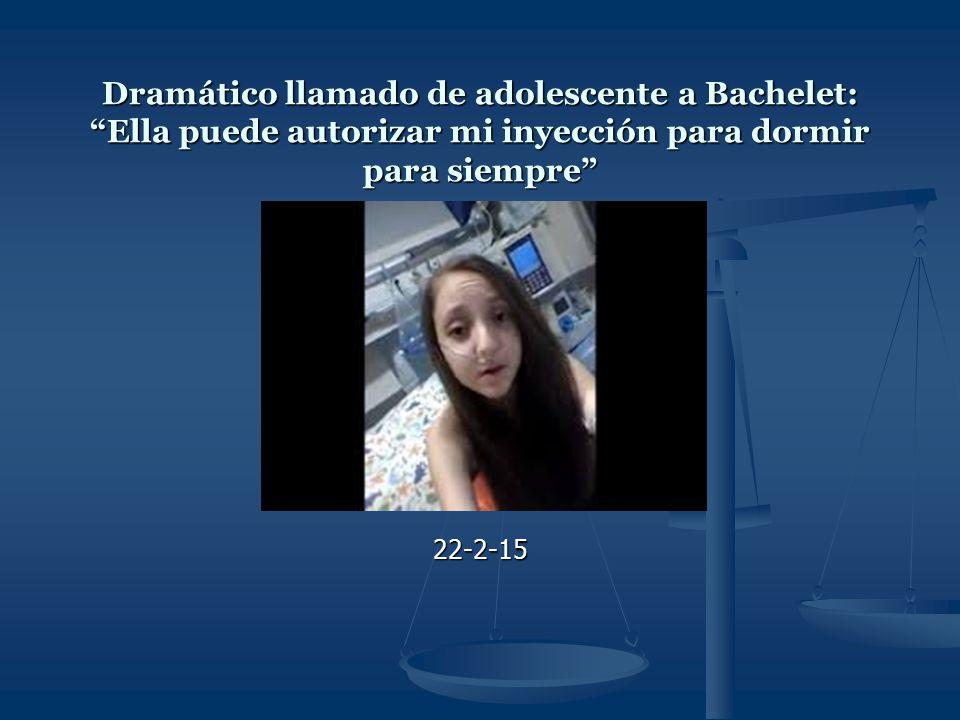 Dramático llamado de adolescente a Bachelet: Ella puede autorizar mi inyección para dormir para siempre