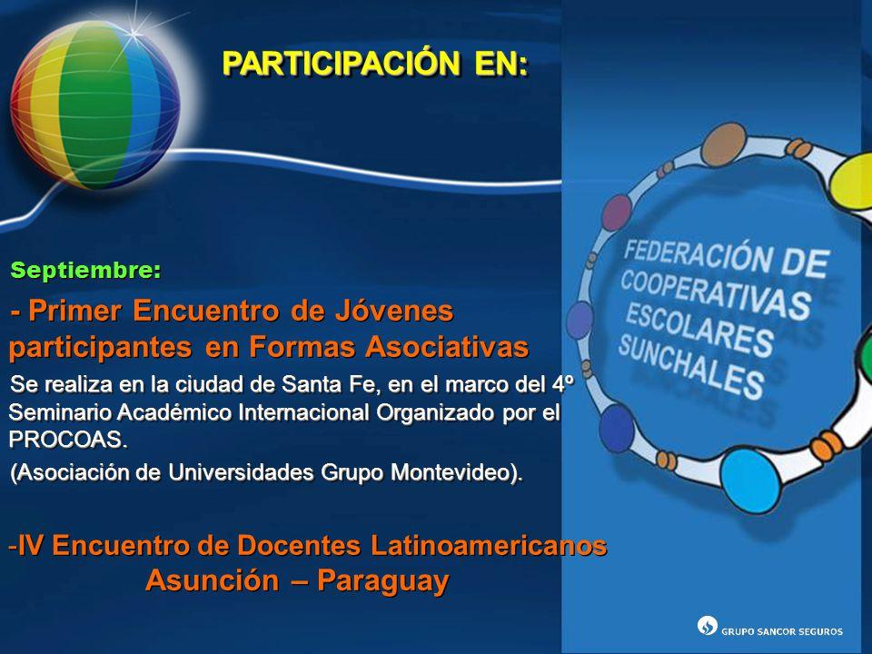 PARTICIPACIÓN EN: Septiembre: - Primer Encuentro de Jóvenes participantes en Formas Asociativas.
