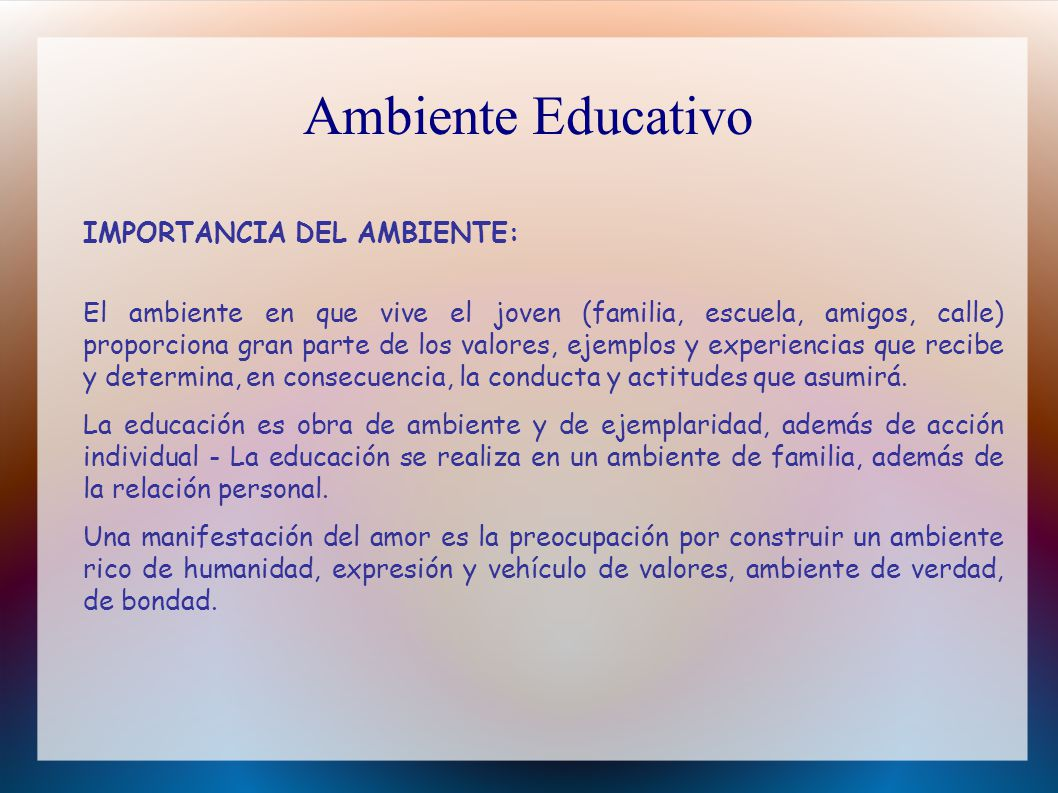 Ambiente Educativo IMPORTANCIA DEL AMBIENTE: