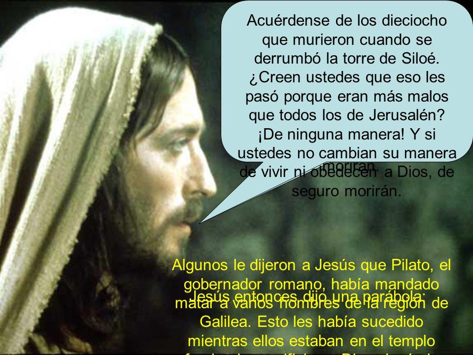 Jesús entonces dijo una parábola: