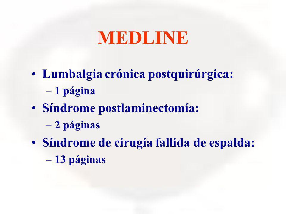 MEDLINE Lumbalgia crónica postquirúrgica: Síndrome postlaminectomía: