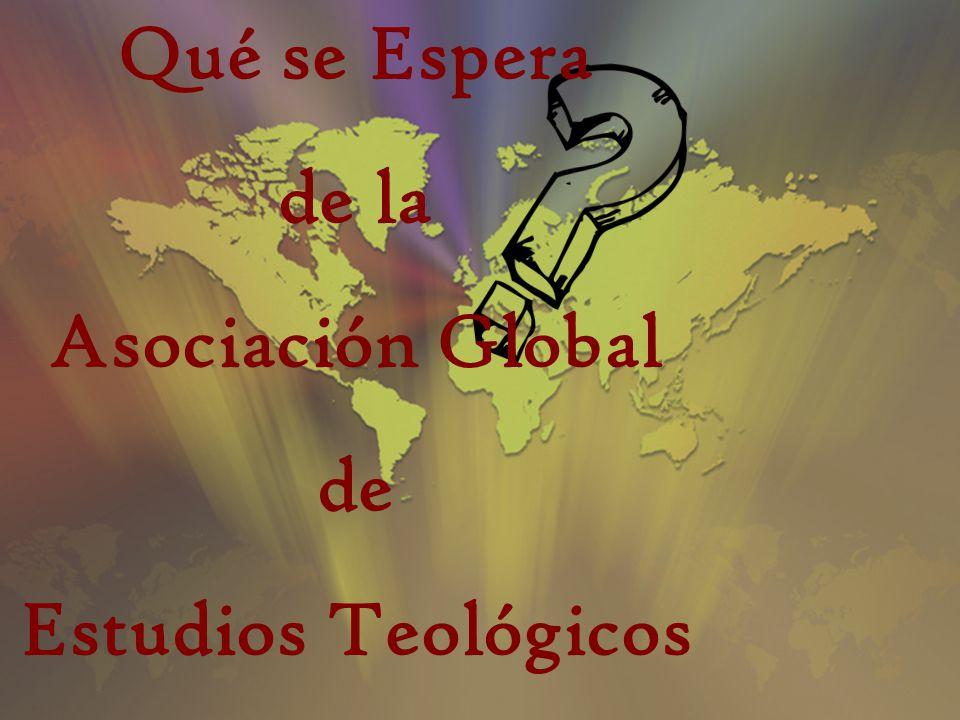 Qué se Espera de la Asociación Global de Estudios Teológicos