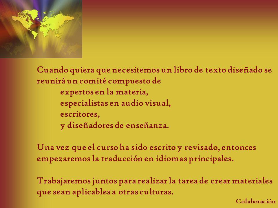 especialistas en audio visual, escritores, y diseñadores de enseñanza.