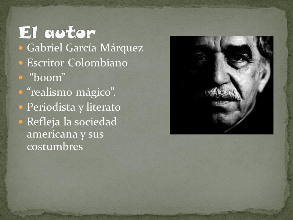 El autor Gabriel García Márquez Escritor Colombiano boom