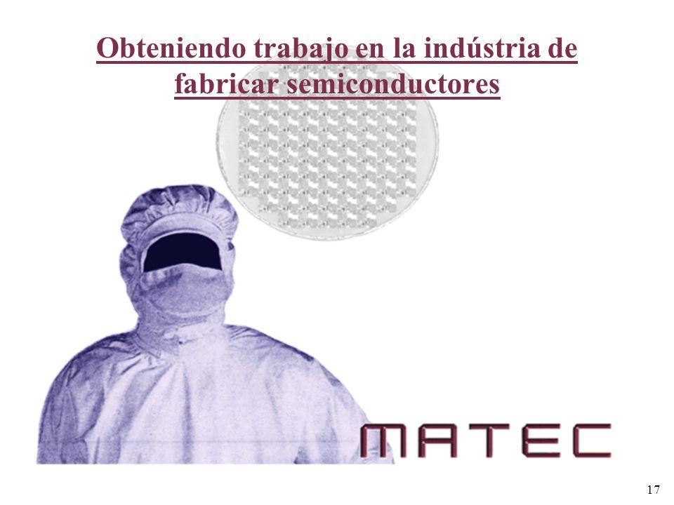 Obteniendo trabajo en la indústria de fabricar semiconductores