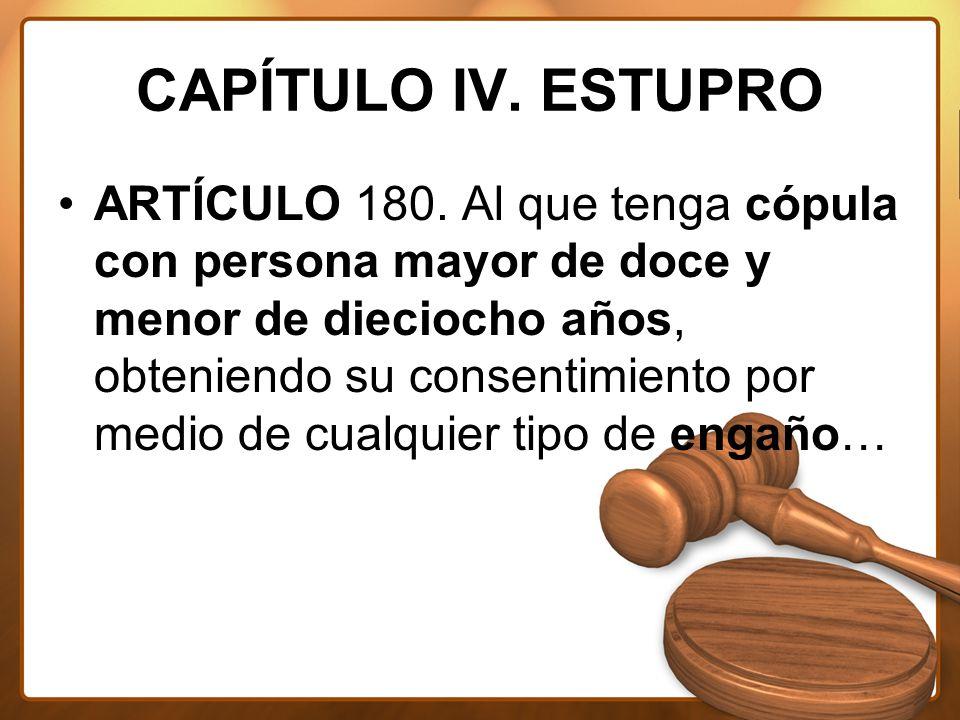 CAPÍTULO IV. ESTUPRO