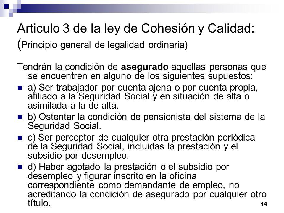 Articulo 3 de la ley de Cohesión y Calidad: (Principio general de legalidad ordinaria)