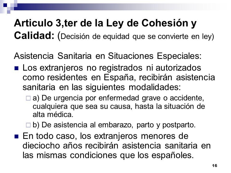 Articulo 3,ter de la Ley de Cohesión y Calidad: (Decisión de equidad que se convierte en ley)